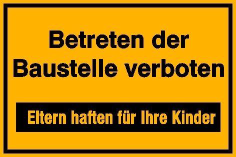 "Hinweisschild ""Betreten der Baustelle verboten"""